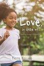 Love, in Spite Of...