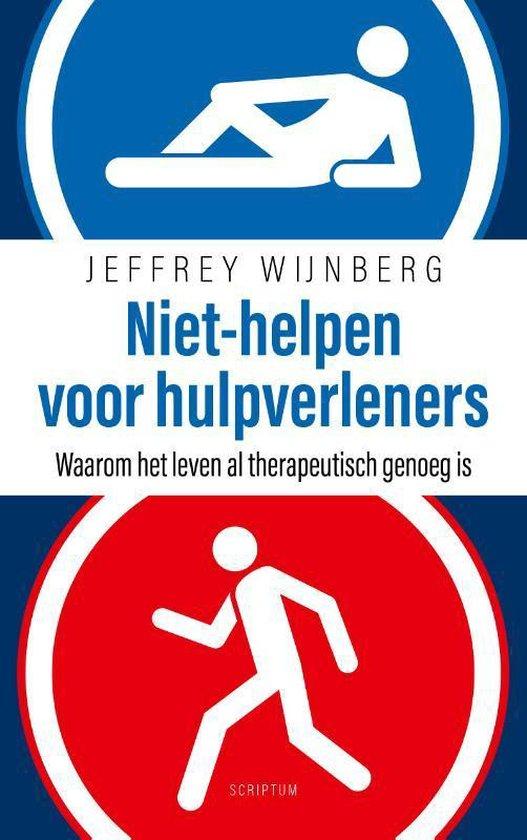Niet-helpen voor hulpverleners - Jeffrey Wijnberg |