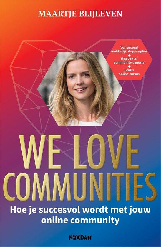 We love communities - Maartje Blijleven |