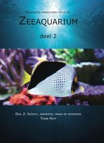 Praktische handleiding voor het zeeaquarium 2: Inzicht, inspiratie, vraag en antwoord