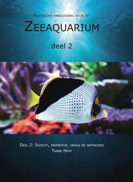 Praktische handleiding voor het zeeaquarium 2: Inzicht, inspiratie, vraag en antwoord - Tanne Hoff pdf epub