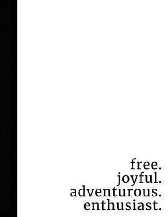 Free. Joyful. Adventurous. Enthusiast.