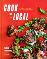 Cook Like a Local: Flavors That Can Change How You Cook and See the World