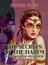 The Secrets of the Harem By One Who Has Been there