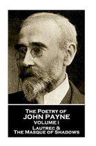 John Payne - The Poetry of John Payne - Volume I