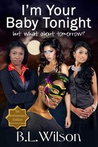 I'm Your Baby Tonight, But What About Tomorrow: 5th Anniversary Edition Plus Bonus Story