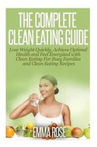 The Complete Clean Eating Guide