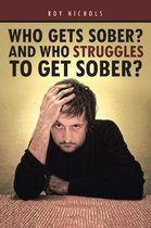 Who Gets Sober? and Who Struggles to Get Sober?