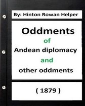 Oddments of Andean Diplomacy, and Other Oddment (1879) by