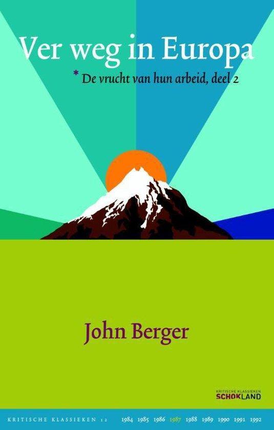 Kritische Klassieken 12 - Ver weg in Europa deel 2 - John Berger   Fthsonline.com