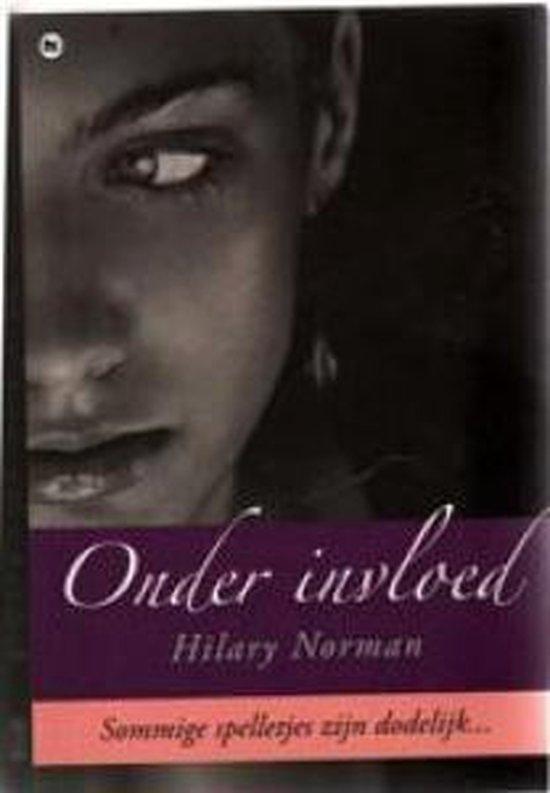 Onder invloed - Hilary Norman |