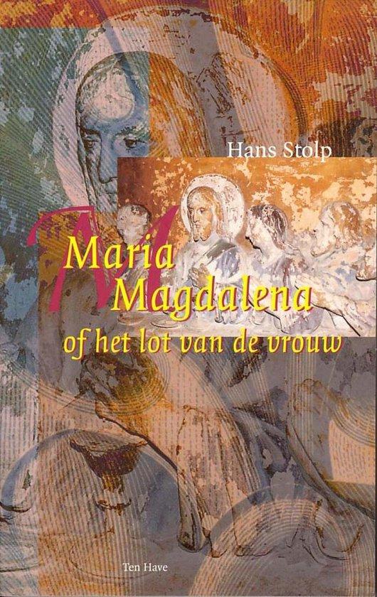 Maria Magdalena, of Het lot van de vrouw - Hans Stolp |