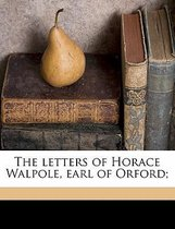 The Letters of Horace Walpole, Earl of Orford; Volume 6