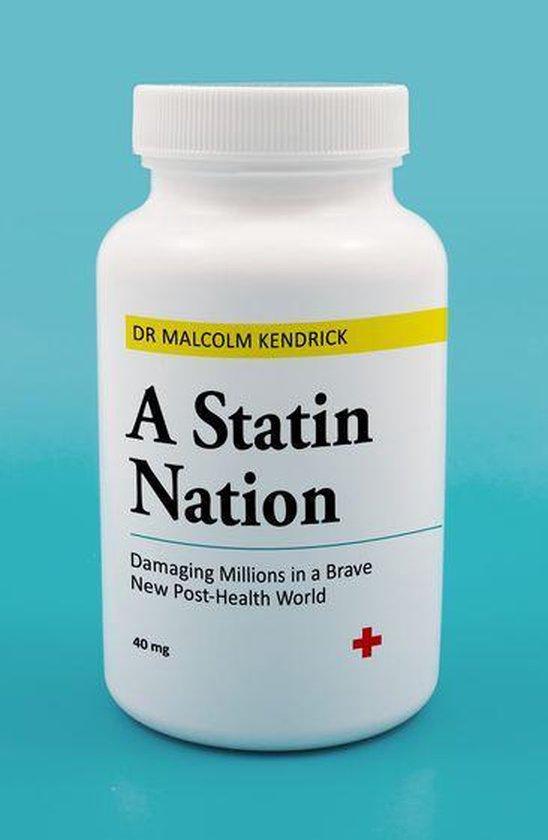 Boek cover A Statin Nation van Kendrick, Dr Malcolm (Onbekend)