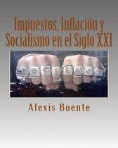 Impuestos, Inflaci n Y Socialismo En El Siglo XXI