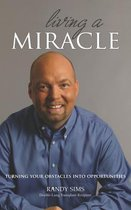Living a Miracle