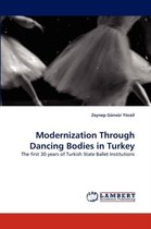 Modernization Through Dancing Bodies in Turkey
