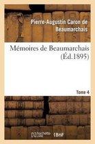 Memoires de Beaumarchais. Tome 4