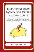 The Best Ever Book of Money Saving Tips for Travel Agents