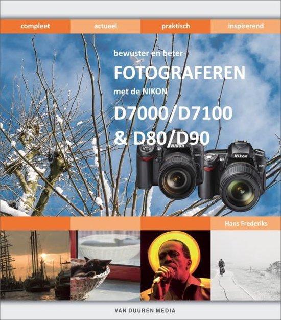 Bewuster en beter - Bewuster en beter fotograferen met de Nikon D7000/D7100 en D80/D90 - Hans Frederiks |
