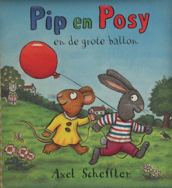 Pip en Posy - Pip en Posy en de grote ballon - Axel Scheffler |