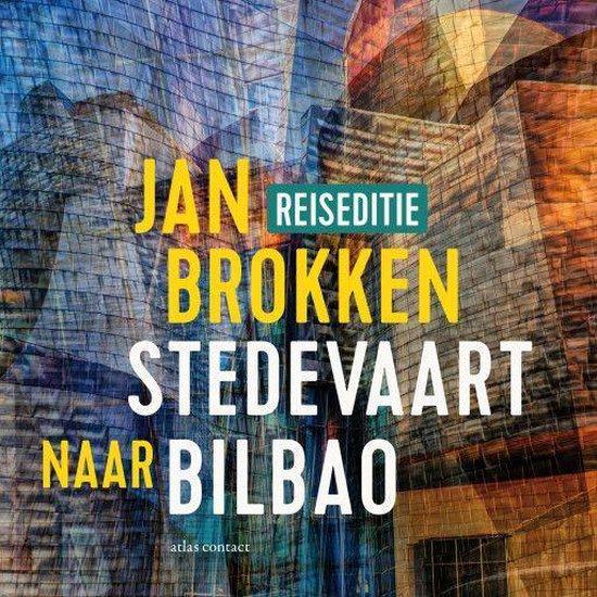 Boek cover Bilbao: Frank Gehry zag het gat aan de rivier van Jan Brokken (Onbekend)