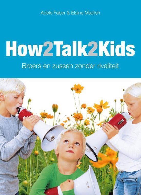 How2talk2kids broers en zussen zonder rivaliteit - How2Talk2Kids pdf epub