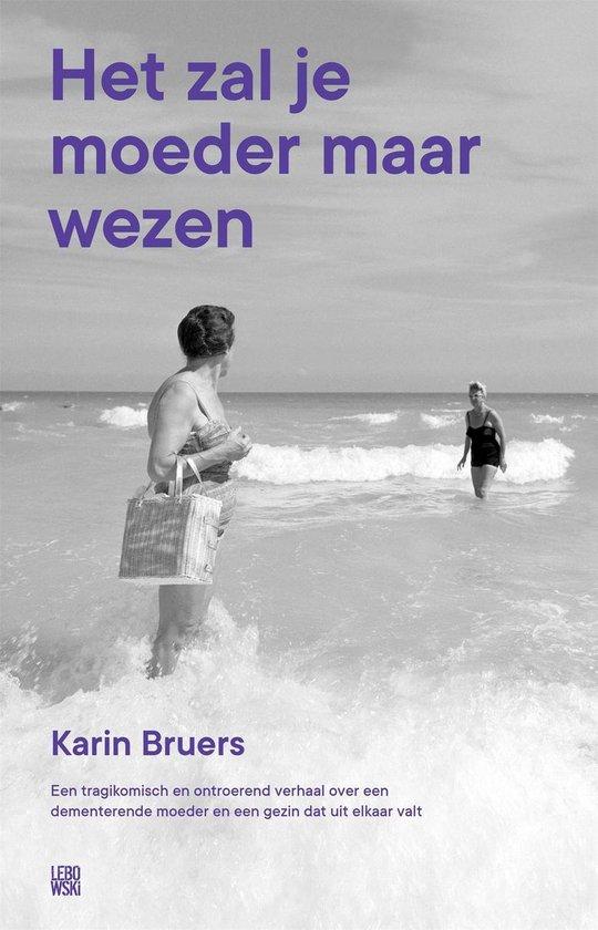 Het zal je moeder maar wezen - Karin Bruers |