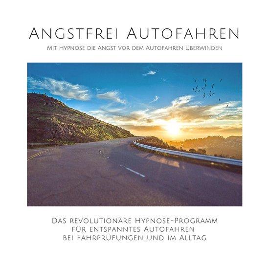 Boek cover Angstfrei Autofahren: Mit Hypnose die Angst vor dem Autofahren überwinden van Tanja Kohl (Onbekend)