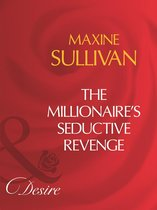 The Millionaire's Seductive Revenge (Mills & Boon Desire)