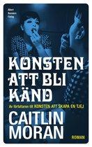 Boek cover Konsten att bli känd van Caitlin Moran