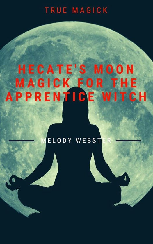 Boek cover Hecate's Moon Magick for the Apprentice Witch van Melody Webster (Onbekend)