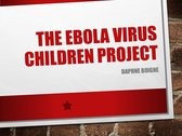 The Ebola Virus Children Project