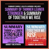 Boek cover Summary Bundle: Health & Memoir: Includes Summary of Thinner Leaner Stronger & Summary of Together We Rise van Abbey Beathan