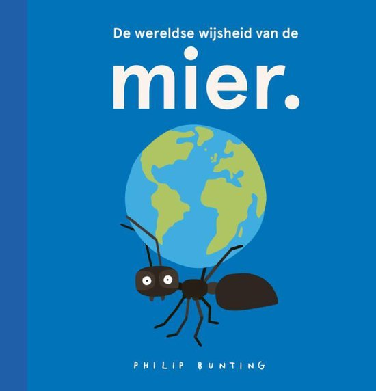 De wereldse wijsheid van de mier.