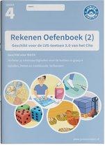 Deel 2  -  Rekenen Oefenboek deel 2 groep 4 Geschikt voor de LVS-toetsen van het Cito 3.0 - M4/E4