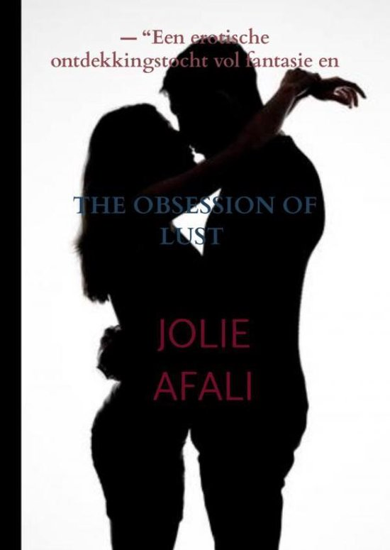 The obsession of LUST - Jolie Afali |