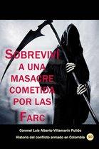 Sobreviví a una masacre cometida por las Farc