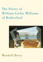 Boek cover The Poetry of William Carlos Williams of Rutherford van Wendell Berry