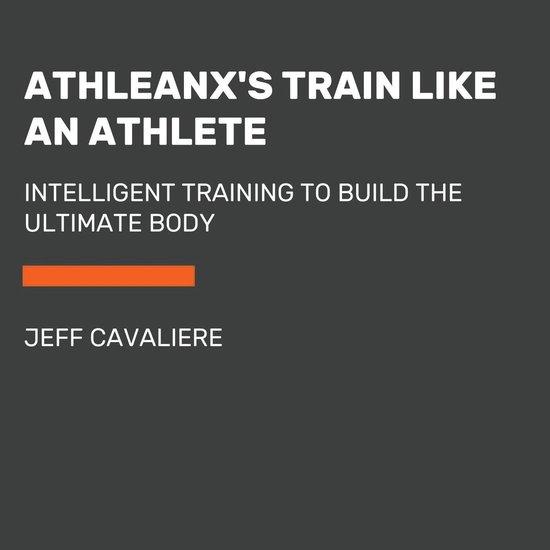 Boek cover AthleanXs Train Like an Athlete van Jeff Cavaliere (Onbekend)