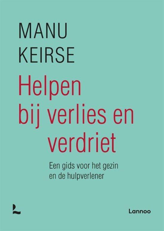 Boek cover Helpen bij verlies en verdriet van Manu Keirse (Paperback)