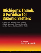 Michigan's Thumb, a Paradise for Saxonia Settlers