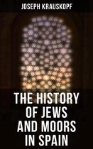 The History of Jews and Moors in Spain