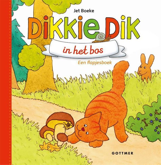 Boek cover Kinderboeken Gottmer Dikkie Dik - Dikkie Dik in het bos (flapjesboek karton). 1+ van Jet Boeke (Onbekend)