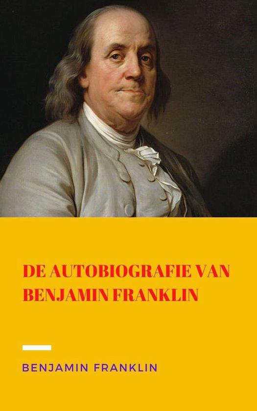 Boek cover De autobiografie van Benjamin Franklin van Benjamin Franklin (Onbekend)