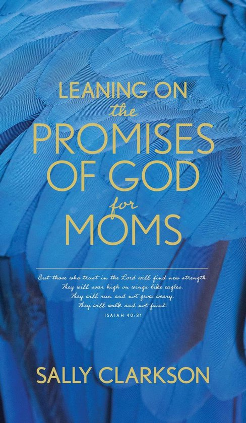 Leaning on the Promises of God for Moms
