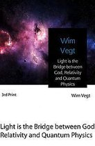 Light Is the Bridge Between God, Relativity and Quantum Physics