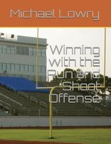 Winning with the Run and Shoot Offense