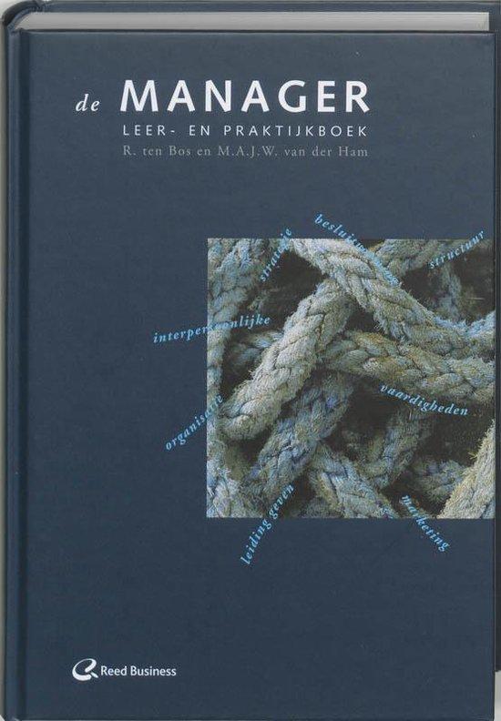 Cover van het boek 'De manager / druk 4' van M.A.J.W. van der Ham en R. ten Bos