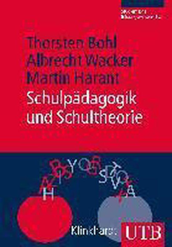 Boek cover Schulpädagogik und Schultheorie van Thorsten Bohl (Paperback)